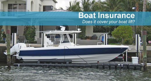 boat insurance does your insurance cover boat lifts?