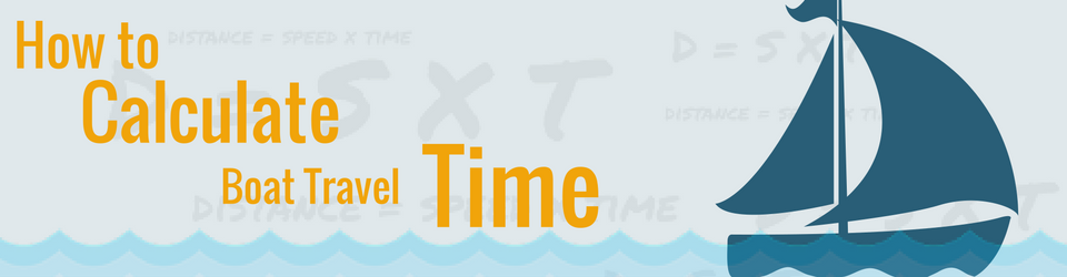Boat Travel Times | Guide To Calculating Travel Time by Boat